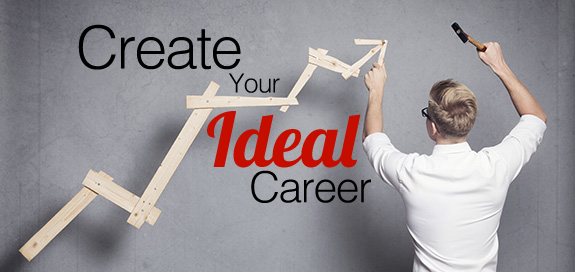 How to Create Your Ideal Career