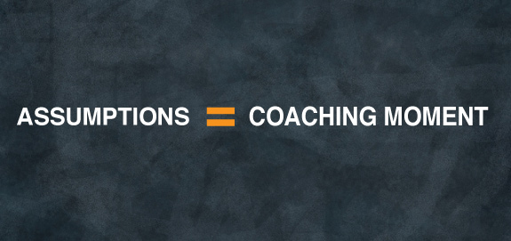 Don't assume you know what your people are feeling regarding coaching.