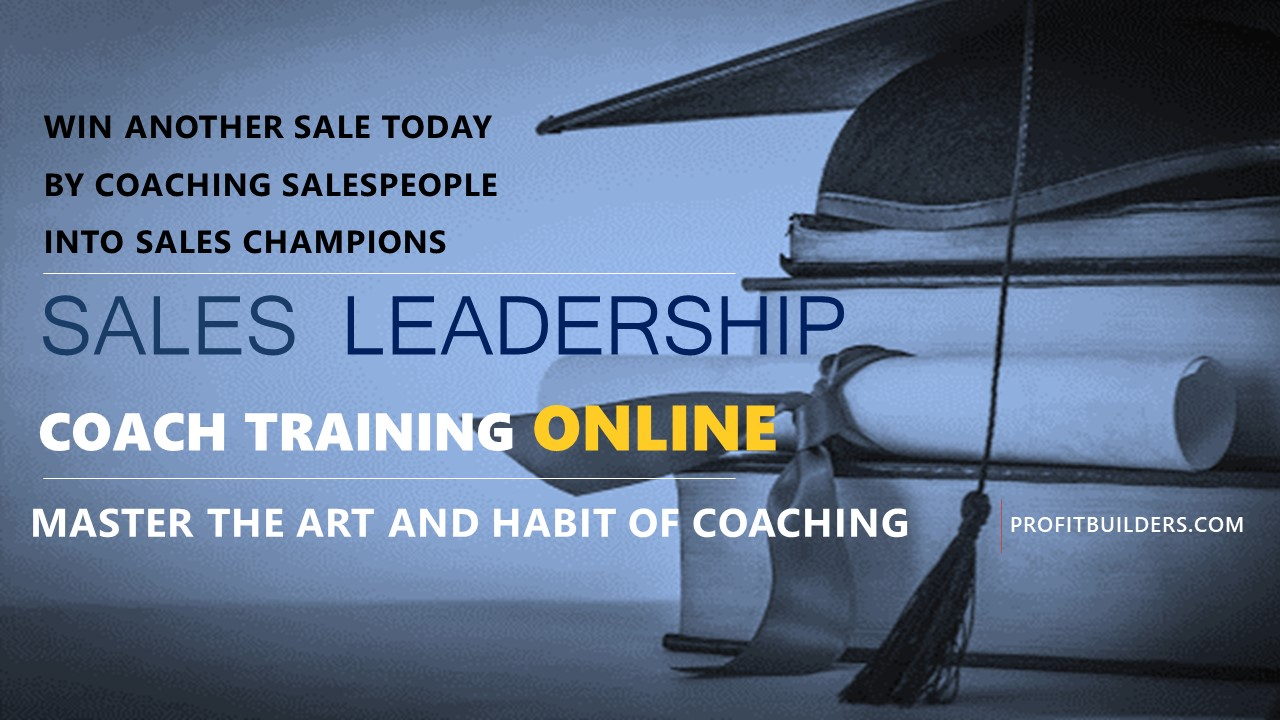 SALES LEADERSHIP Coach Training Course for Managers and Salespeople IS LIVE!