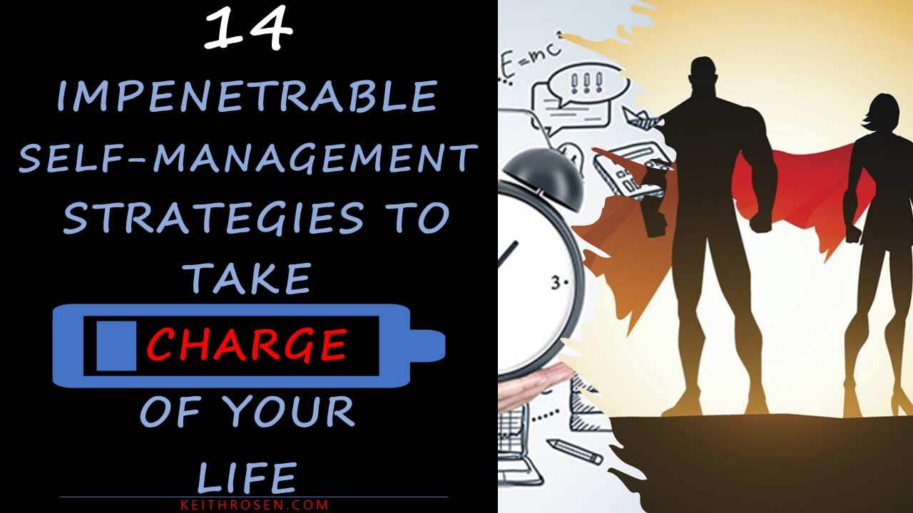 14 Impenetrable Self-Management Strategies To Take CHARGE of Your Life – Handbook
